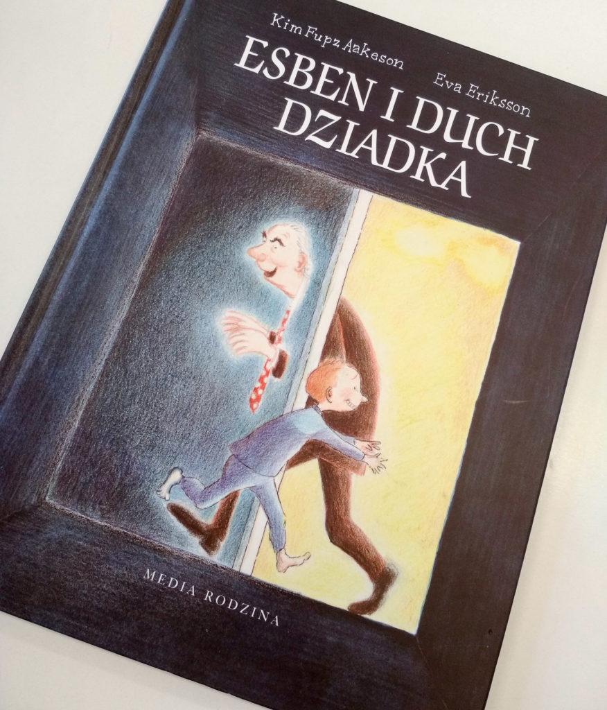 literatura szwedzka dla dzieci aakeson kim fupz eva eriksson esben i duch dziadka media rodzina