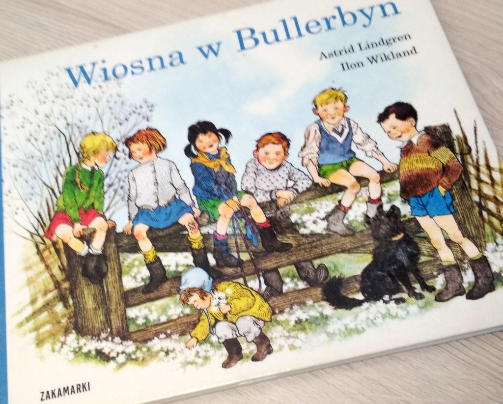 literatura szwedzka dla dzieci astrid lindgren ilon wikland wiosna w bullerbyn zakamarki