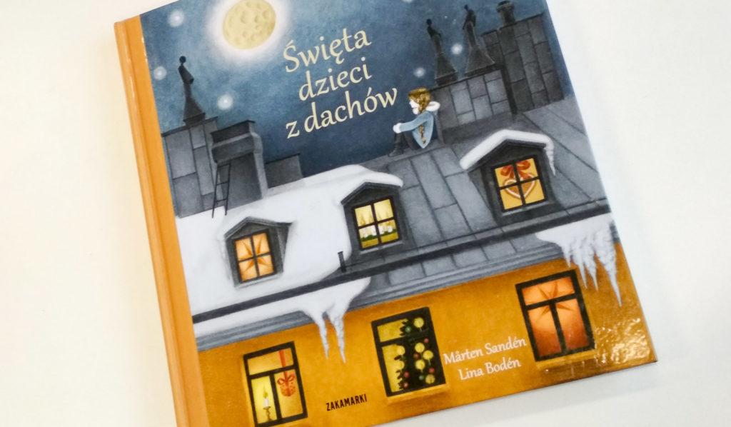 literatura szwedzka dla dzieci marten sanden lina boden swieta dzieci z dachow zakamarki