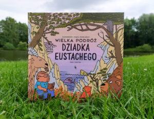 """""""Wielka podróż dziadka Eustachego"""" – pierwszy komiks  dla dzieci – recenzja"""